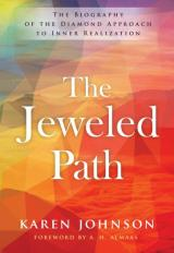 The Jeweled Path: The Biography of the Diamond Approach to Inner Realization- Karen Johnson